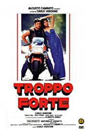 Troppo forte (1986) Poster - Movie Forum, Cast, Reviews