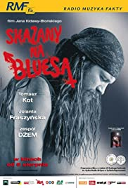 Skazany na bluesa (2005) Poster - Movie Forum, Cast, Reviews