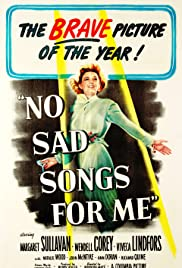 No Sad Songs for Me Poster