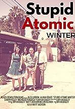 Stupid Atomic Winter