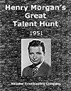 """Henry Morgan's Great Talent Hunt"""