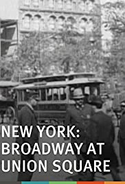 New York: Broadway at Union Square (1896) Poster - Movie Forum, Cast, Reviews
