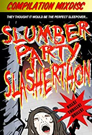 Slumber Party Slasherthon (Video 2012) - Horror.
