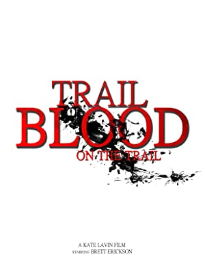 Trail of Blood On the Trail (2015)