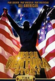 The Jesse Ventura Story (1999) Poster - Movie Forum, Cast, Reviews