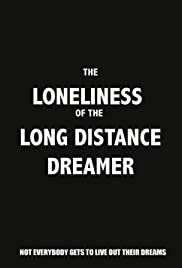 The Loneliness of the Long Distance Dreamer Poster