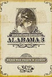 Alabama 3: Hear the Train a' Comin' Poster
