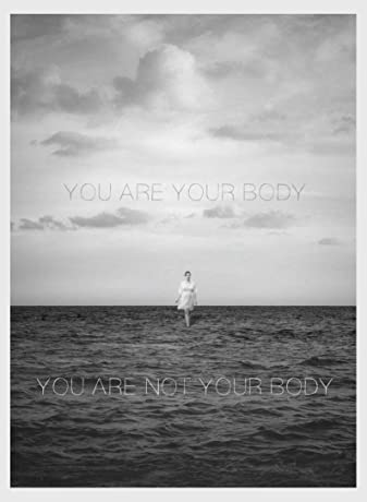 You Are Your Body/You Are Not Your Body (2014)