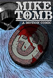 Mike Tomb: A Motion Comic Poster