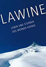 Lawine - Leben und Sterben des Werner Koenig