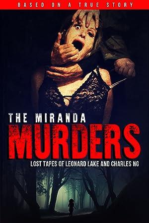 The Miranda Murders: Lost Tapes of Leonard Lake and Charles Ng (2017)