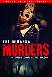 The Miranda Murders: Lost Tapes of Leonard Lake and Charles Ng Poster