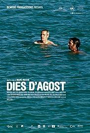 Dies d'agost(2006) Poster - Movie Forum, Cast, Reviews