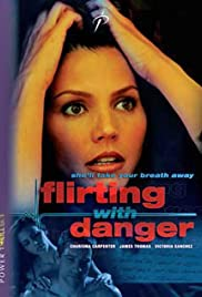 Flirting with Danger (2006) Poster - Movie Forum, Cast, Reviews