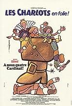 Les Charlots en folie: À nous quatre Cardinal!