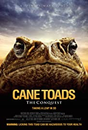 Cane Toads: The Conquest(2010) Poster - Movie Forum, Cast, Reviews