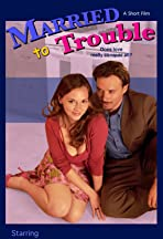 Married to Trouble