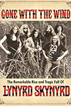 Image of Gone with the Wind: The Remarkable Rise and Tragic Fall of Lynyrd Skynyrd