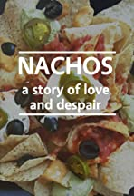Nachos: A Story of Love and Despair