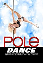 Pole Dance: Inside the World of Art as Fitness