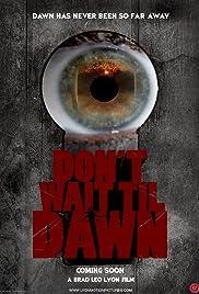 Don't Wait Til Dawn Poster