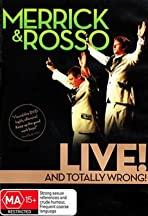 Merrick & Rosso: Live and Totally Wrong!