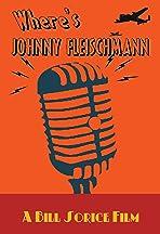 Where's Johnny Fleischmann?