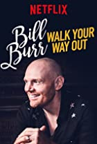 Image of Bill Burr: Walk Your Way Out