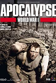 Apocalypse: World War I Poster - TV Show Forum, Cast, Reviews