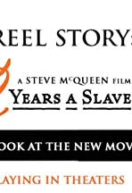 The Reel Story: 12 Years a Slave
