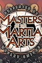 Image of Masters of the Martial Arts Presented by Wesley Snipes