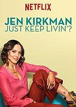 Jen Kirkman Just Keep Livin(1970)