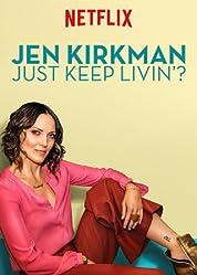 Jen Kirkman: Just Keep Livin' (2017)