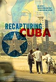 Recapturing Cuba: An Artist's Journey Poster