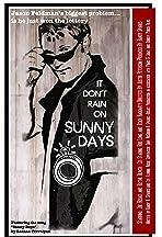 It Don't Rain on Sunny Days
