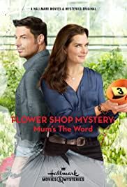 Flower Shop Mystery: Mum's the Word (2016) Poster - Movie Forum, Cast, Reviews