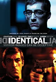 Identical (2012) Poster - Movie Forum, Cast, Reviews