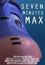 Seven Minutes Max
