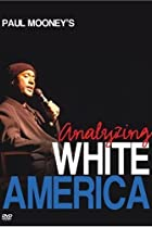 Image of Paul Mooney: Analyzing White America