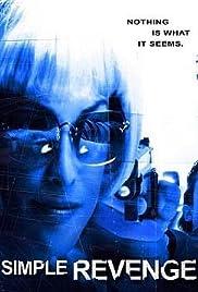 Simple Revenge(2004) Poster - Movie Forum, Cast, Reviews