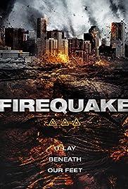 Firequake(2014) Poster - Movie Forum, Cast, Reviews
