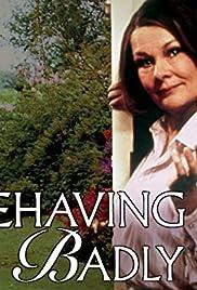 Behaving Badly Poster - TV Show Forum, Cast, Reviews