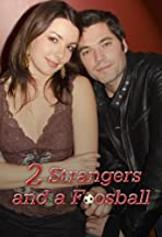 2 Strangers and a Foosball
