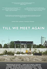 Till We Meet Again (2016) Poster - Movie Forum, Cast, Reviews