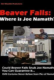 Beaver Falls: Where Is Joe Namath? Poster