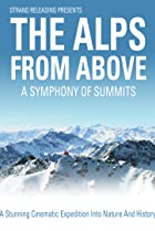 Image of A Symphony of Summits: The Alps from Above