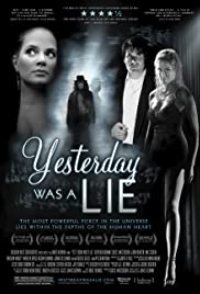 Yesterday Was a Lie (2008) Poster - Movie Forum, Cast, Reviews