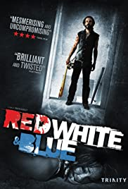 Red White & Blue (2010) Poster - Movie Forum, Cast, Reviews