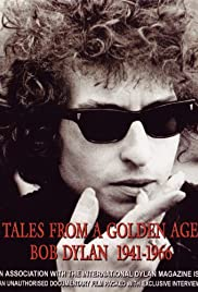 Tales from a Golden Age: Bob Dylan 1941-1966 Poster