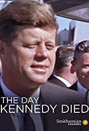 The Day Kennedy Died (2013) Poster - Movie Forum, Cast, Reviews